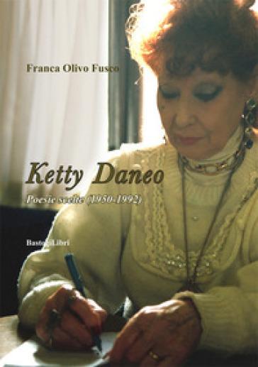 Poesie scelte (1950-1992) - Ketty Daneo |