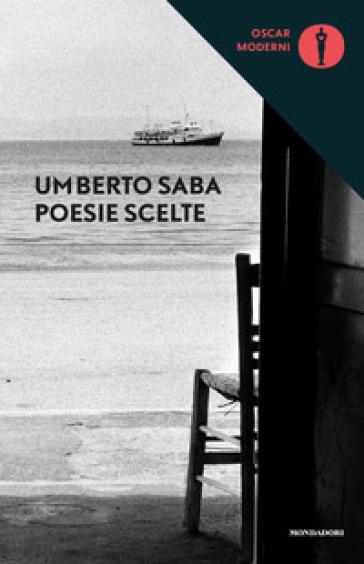 Poesie scelte - Umberto Saba  