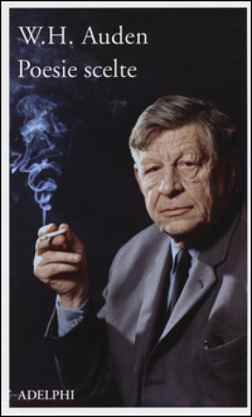 Poesie scelte - Wystan Hugh Auden |