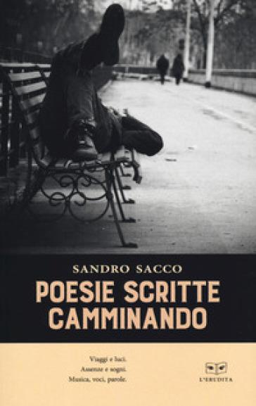 Poesie scritte camminando - Sandro Sacco | Kritjur.org
