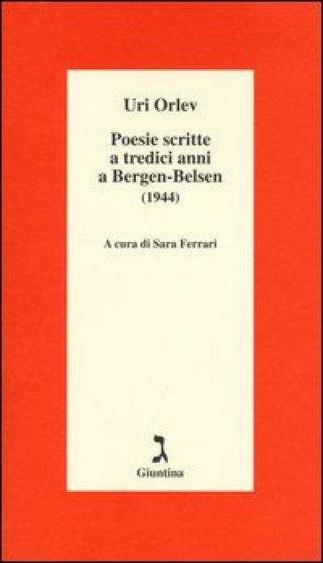 Poesie scritte a tredici anni a Bergen-Belsen (1944). Testo ebraico a fronte - Uri Orlev   Kritjur.org
