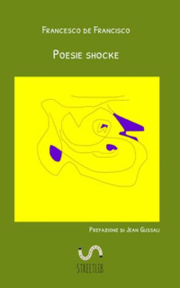 Poesie shocke - Francesco de Francisco |