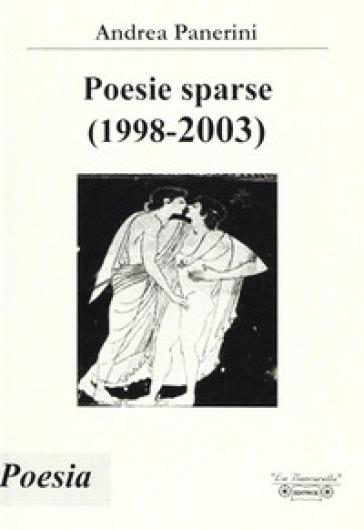 Poesie sparse (1998-2003) - Andrea Panerini   Kritjur.org