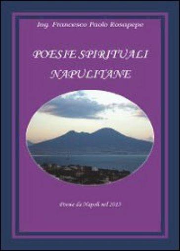 Poesie spirituali napulitane - Francesco P. Rosapepe |