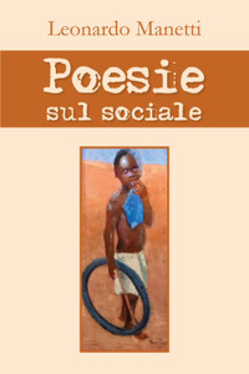 Poesie sul sociale - Leonardo Manetti | Kritjur.org