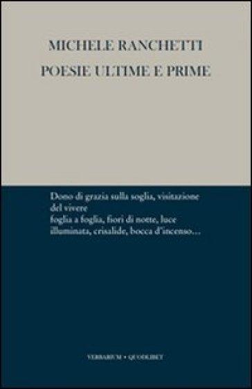 Poesie ultime e prime - Michele Ranchetti |