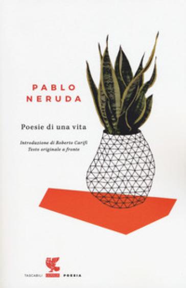 Poesie di una vita. Testo spagnolo a fronte - Pablo Neruda | Kritjur.org