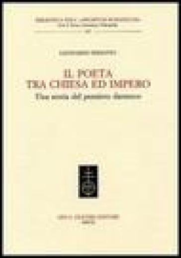 Il Poeta tra chiesa e impero. Una storia del pensiero dantesco - Leonardo Sebastio |