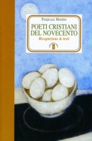 Poeti Cristiani del Novecento. Ricognizione - Pasquale Maffeo | Kritjur.org