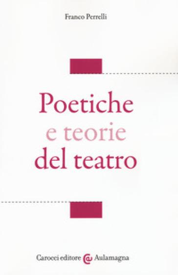 Poetiche e teorie del teatro - Franco Perrelli pdf epub