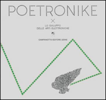 Poetronike 0.3. Lo sviluppo delle arti elettroniche - P. A. Olmeda |