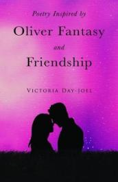 Poetry Inspired By Oliver Fantasy & Friendship
