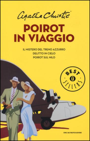Poirot in viaggio: Il mistero del treno azzurro-Delitto in cielo-Poirot sul Nilo - Agatha Christie  