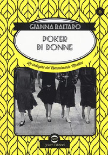 Poker di donne. La sesta indagine del commissario Martini - Gianna Baltaro |