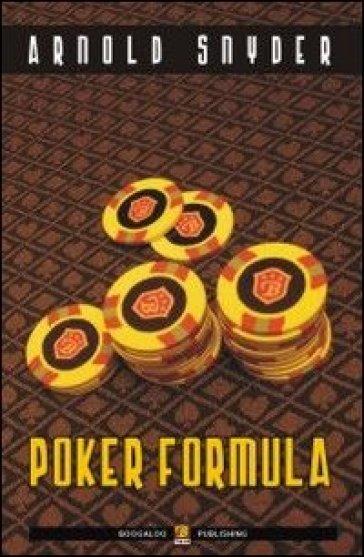 Poker formula - Arnold Snyder |