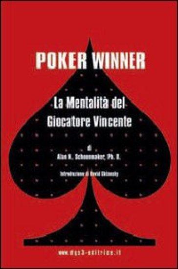 Poker winner. La mentalità del giocatore vincente - Alan Schoonmaker   Rochesterscifianimecon.com