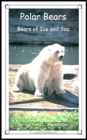Polar Bears: Bears of Ice and Sea