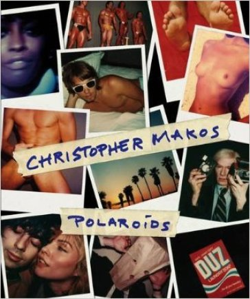 Polaroids. Ediz. illustrata - Christopher Makos | Jonathanterrington.com