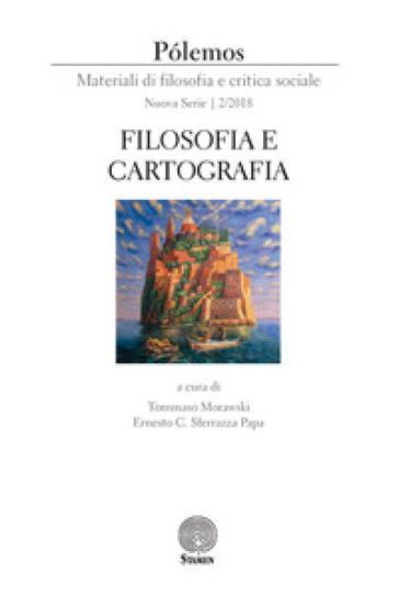 Polemos. Materiali di filosofia e critica sociale. Nuova serie (2018). 2: Filosofia e cartografia - T. Morawski  