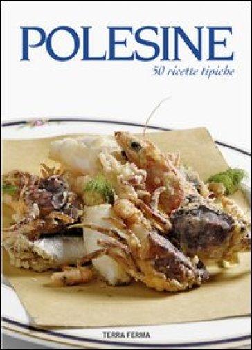 Polesine. 50 ricette tipiche