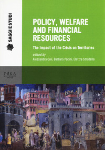 Policy, welfare and financial resources. The impact of the crisis on territories - A. Coli | Ericsfund.org