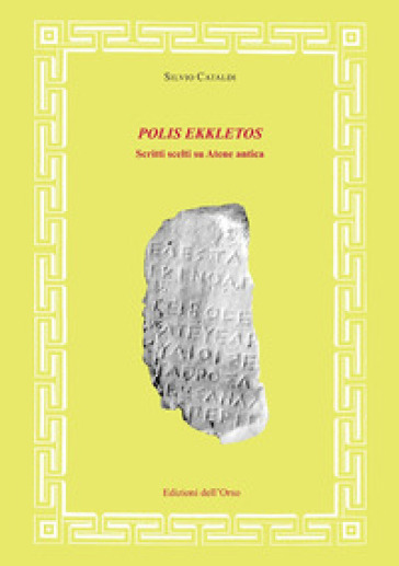 Polis ekkletos. Scritti scelti su Atene antica - Silvio Cataldi |