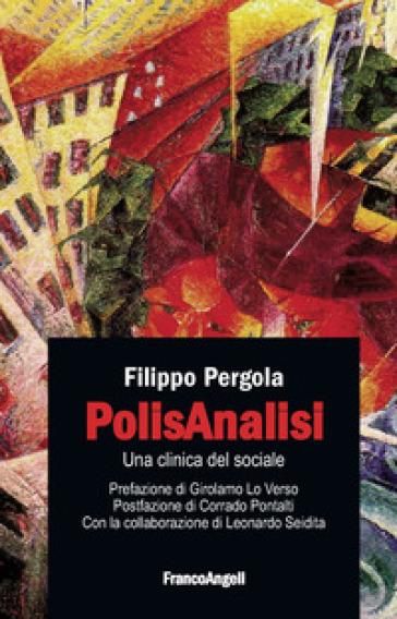 PolisAnalisi. Una clinica del sociale - Filippo Pergola | Thecosgala.com