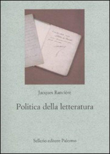 Politica della letteratura - Jacques Rancière |