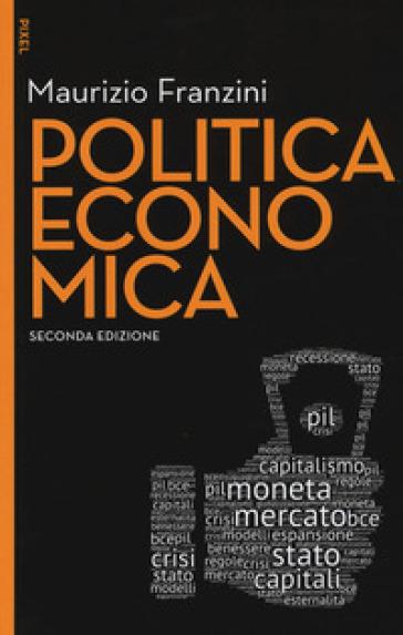 Politica economica. Con aggiornamento online - Maurizio Franzini  