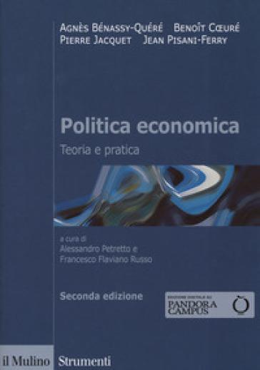 Politica economica. Teoria e pratica - Agnès Bénassy-Quéré |