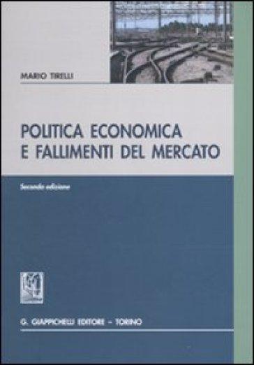 Politica economica e fallimenti del mercato - Mario Tirelli  
