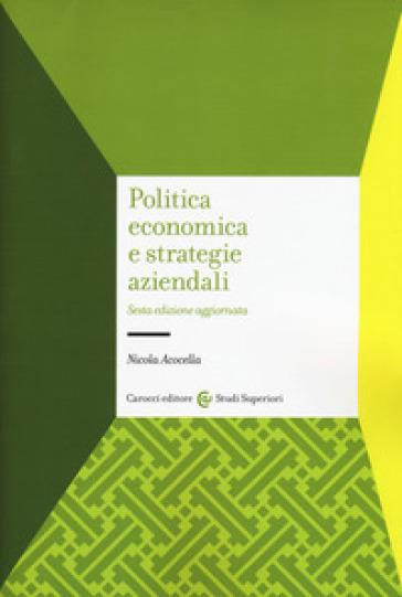 Politica economica e strategie aziendali - Nicola Acocella | Thecosgala.com