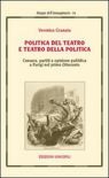 Politica del teatro e teatro della politica - Veronica Granata |
