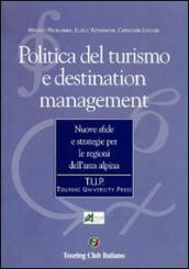 Politica del turismo e destination management. Nuove sfide e strategie per le regioni dell