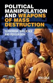 Political Manipulation and Weapons of Mass Destruction