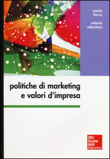 Politiche di marketing e valori d'impresa - Renato Fiocca   Jonathanterrington.com