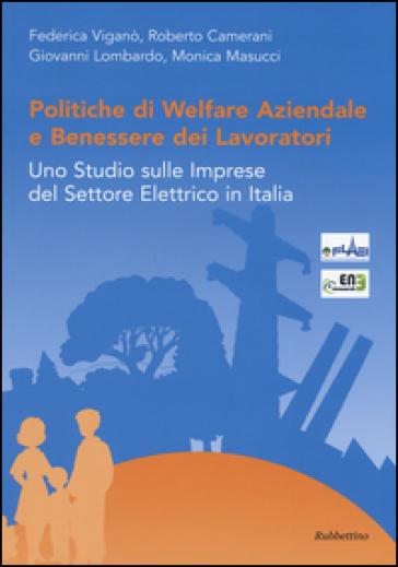 Politiche di welfare aziendale e benessere dei lavoratori. Uno studio sulle imprese del settore elettrico in Italia