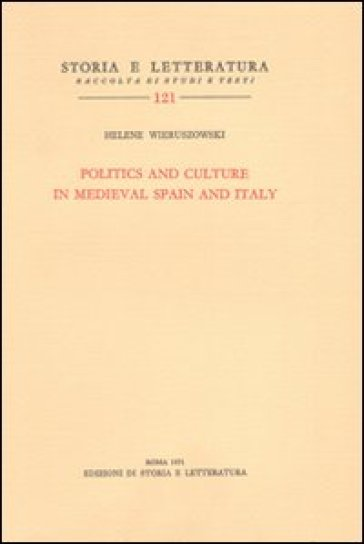 Politics and culture in medieval Spain and Italy - Helene Wieruszowski |