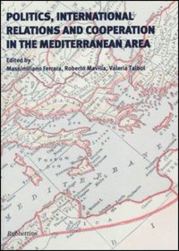 Politics, international relations and cooperation in the Mediterranean area - M. Ferrara | Kritjur.org