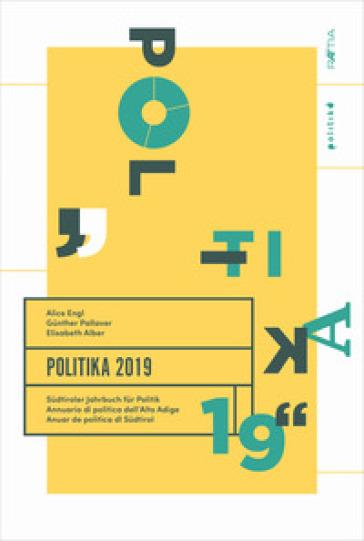 Politika 2019. Sudtiroler Jahrbuch fur Politik. Ediz. tedesca, italiana e inglese - Elisabeth Alber | Rochesterscifianimecon.com