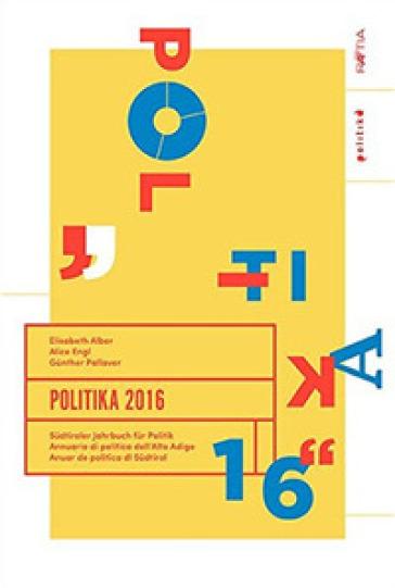 Politika. Annuario di politica dell'Alto Adige. Ediz. multilingue. 16.