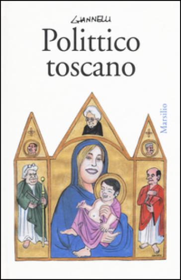 Polittico toscano - Emilio Giannelli |