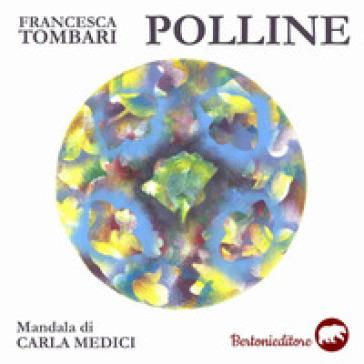 Polline - Francesca Tombari |