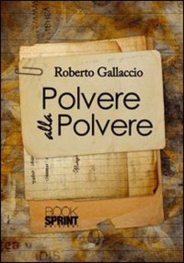 Polvere alla polvere - Roberto Gallaccio  
