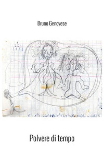Polvere di tempo (1957-1982) - Bruno Genovese | Kritjur.org