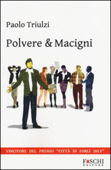 Polvere & macigni - Paolo Triulzi   Kritjur.org