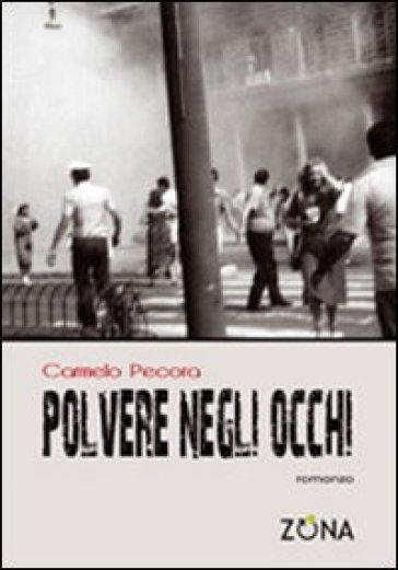 Polvere negli occhi - Carmelo Pecora  