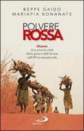 http://www.mondadoristore.it/img/Polvere-rossa-Chaaria-Beppe-Gaido-Mariapia-Bonanate/ea978882159678/BL/BL/63/ZOM/?tit=Polvere+rossa.+Chaaria.+Una+piccola+citt%C3%A0+della+gioia+e+dell%27amore+nell%27Africa+equatoriale&aut=Beppe+Gaido
