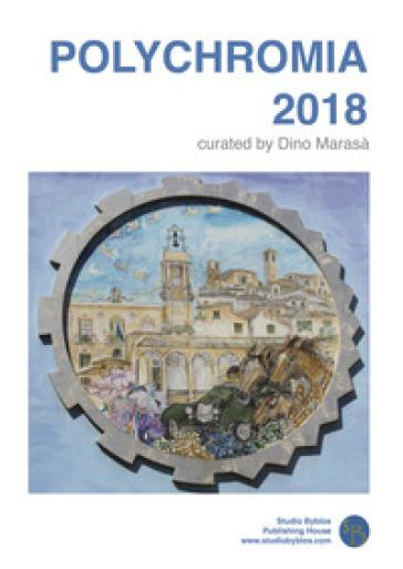 Polychromia 2018. Ediz. italiana, inglese e greca - Dino Marasà |