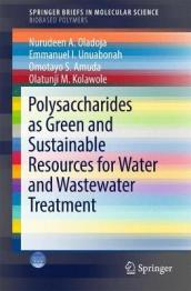 Polysaccharides as a Green and Sustainable Resource for Water and Wastewater Treatment Biobased polymers